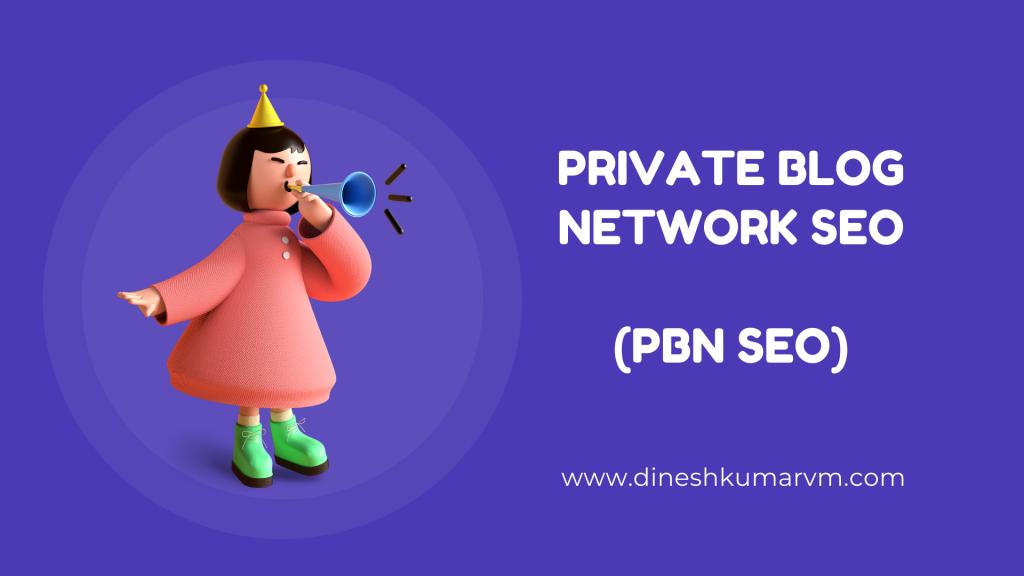 Private Blog Network SEO (PBN SEO)